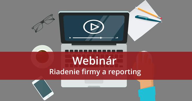 Webinár - Riadenie firmy a reporting